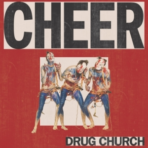 drug church - cheer2