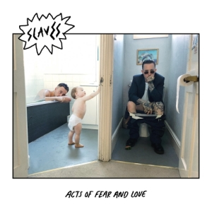 slaves - acts of fear and love2